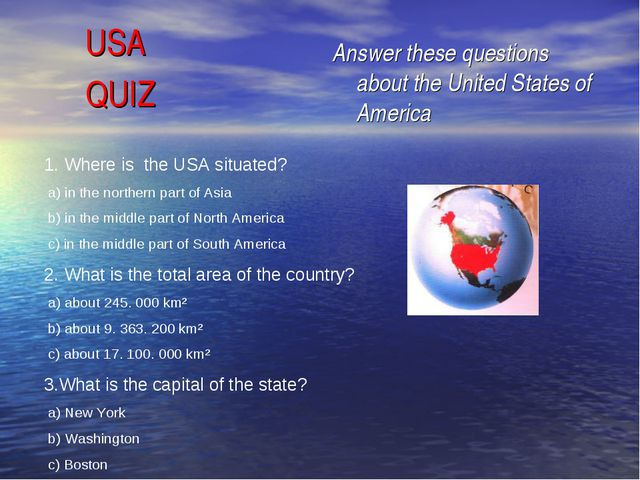 USA QUIZ Answer these questions about the United States of America 1. Where...