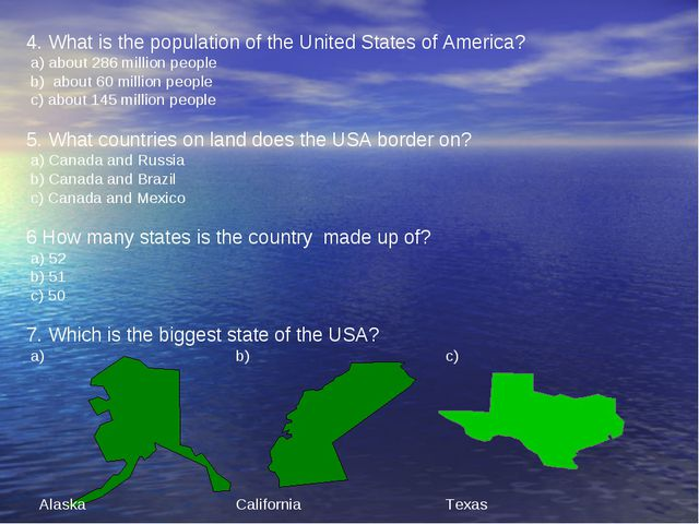 4. What is the population of the United States of America? a) about 286 milli...