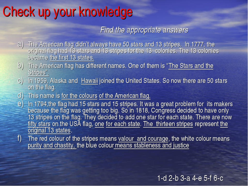 Check up your knowledge Find the appropriate answers The American flag didn't...