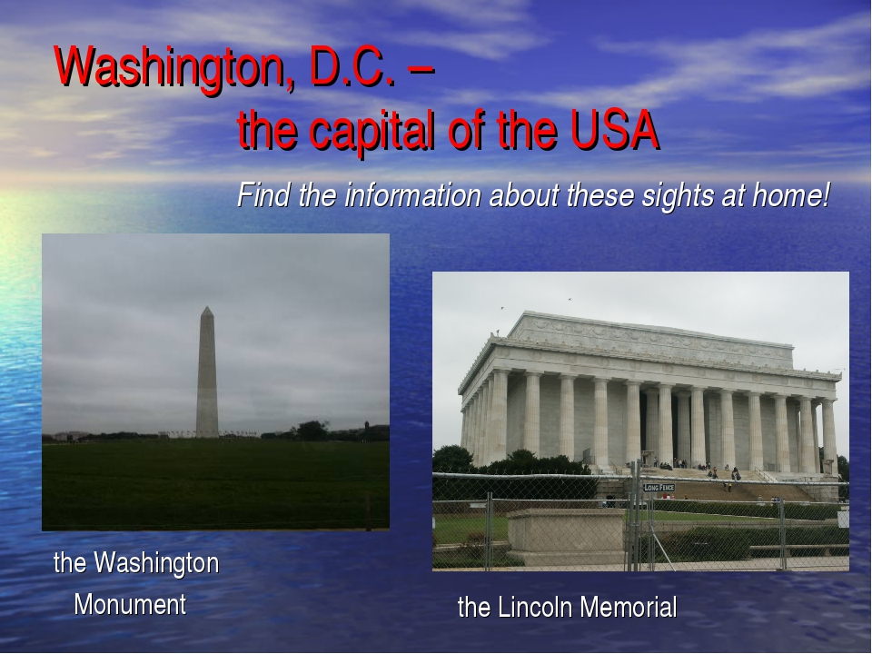 Washington, D.C. – the capital of the USA the Washington Monument the Lincoln...