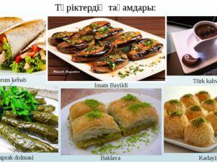Түріктердің тағамдары: Durum kebab Imam Bayildi Türk kahvesi Yaprak dolmasi B
