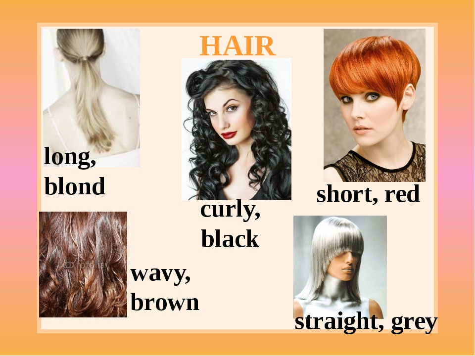 HAIR long, blond wavy, brown curly, black short, red straight, grey