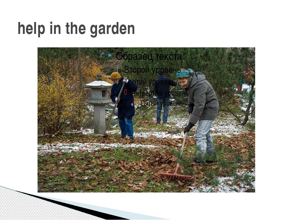 help in the garden