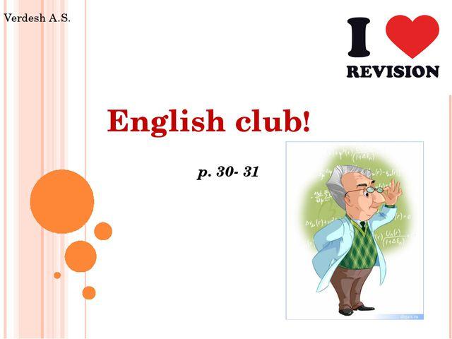English club! p. 30- 31 Verdesh A.S.