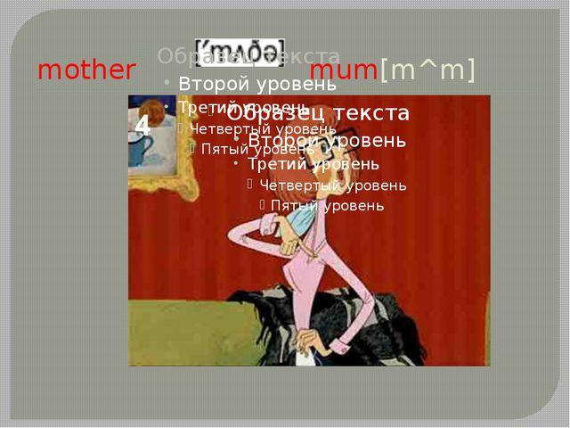 mother mum[m^m]
