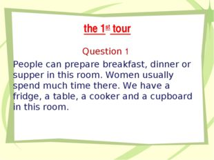 the 1st tour Question 1 People can prepare breakfast, dinner or supper in thi