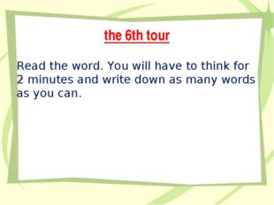 the 6th tour Read the word. You will have to think for 2 minutes and write do