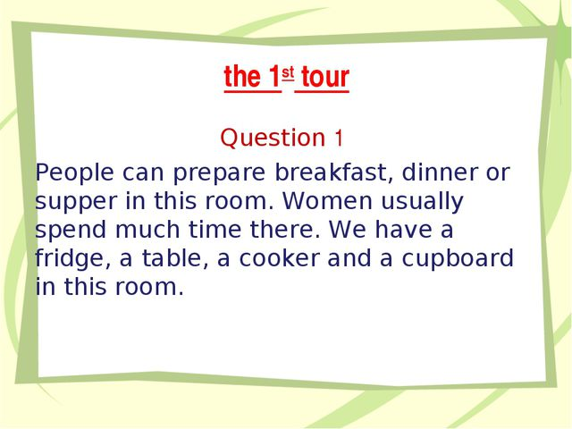 the 1st tour Question 1 People can prepare breakfast, dinner or supper in thi...