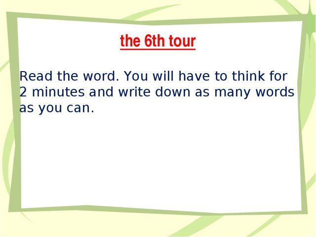the 6th tour Read the word. You will have to think for 2 minutes and write do...