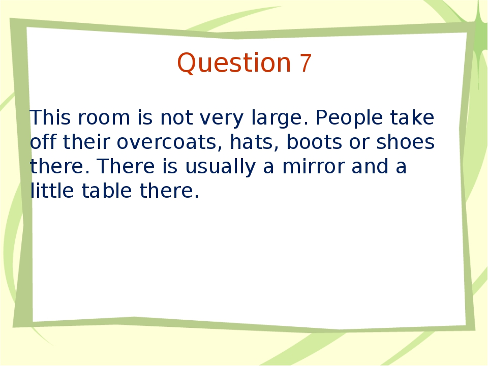 Question 7 This room is not very large. People take off their overcoats, hats...