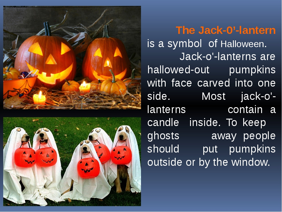 The Jack-0'-lantern is a symbol of Halloween. Jack-o'-lanterns are hallowed-...