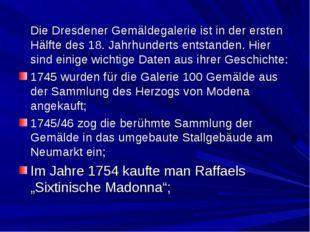Die Dresdener Gemäldegalerie ist in der ersten Hälfte des 18. Jahrhunderts e