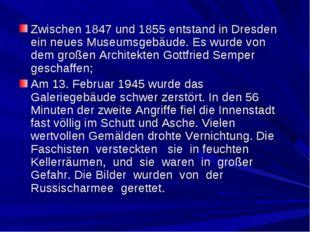 Zwischen 1847 und 1855 entstand in Dresden ein neues Museumsgebäude. Es wurde