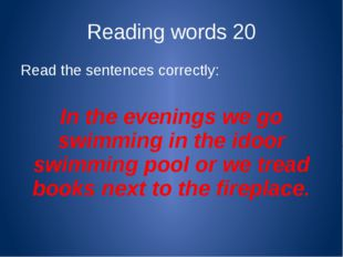 Reading words 40 Read a poem aloud, remind the intonation and the pronunciati