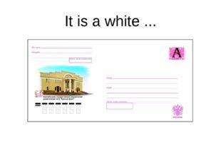 It is a white ...