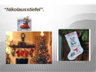 """""""Nikolausstiefel""""."""