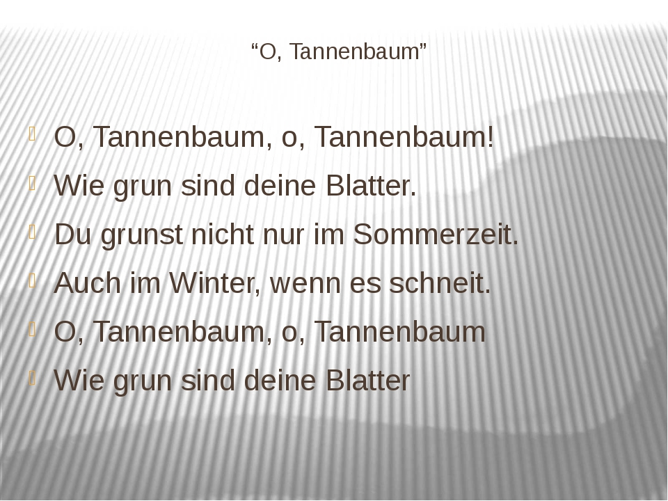 """""""O, Tannenbaum"""" O, Tannenbaum, o, Tannenbaum! Wie grun sind deine Blatter. Du..."""