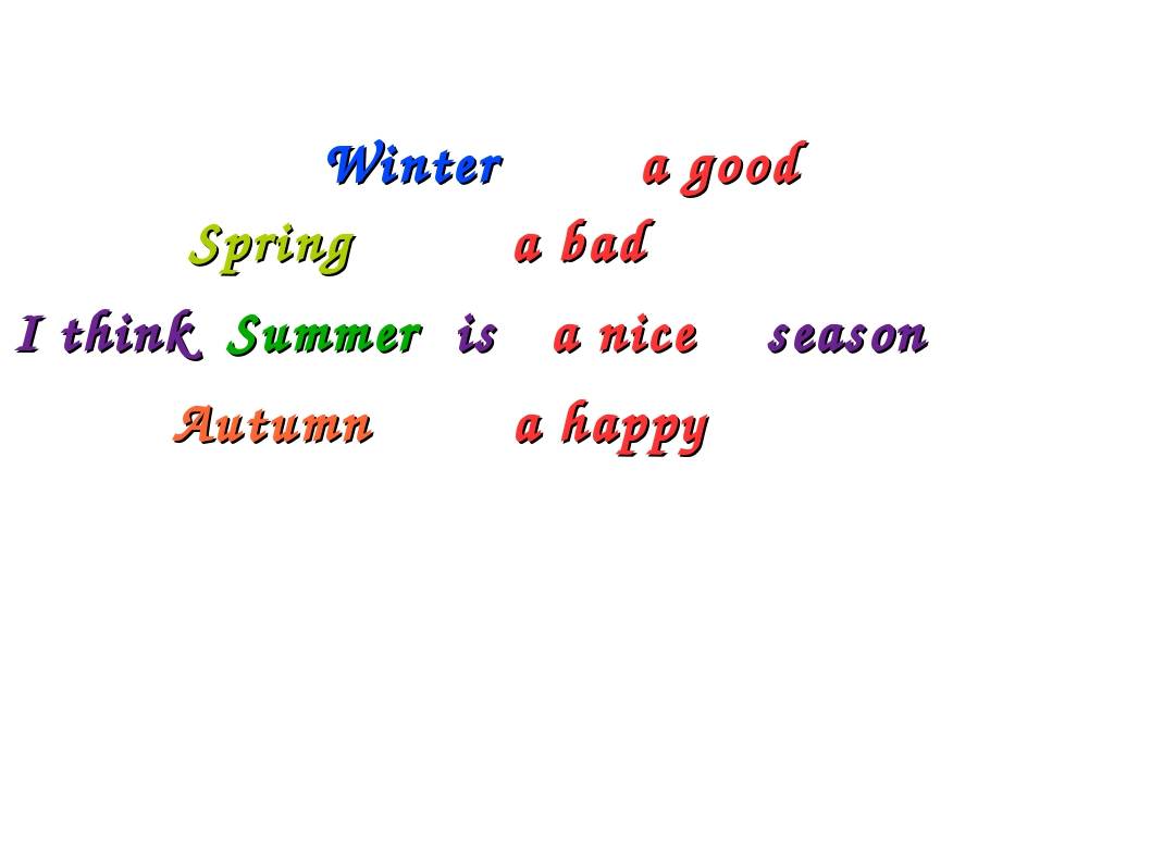 Spring         a bad           Spring         a bad I think  Summer  is   a...