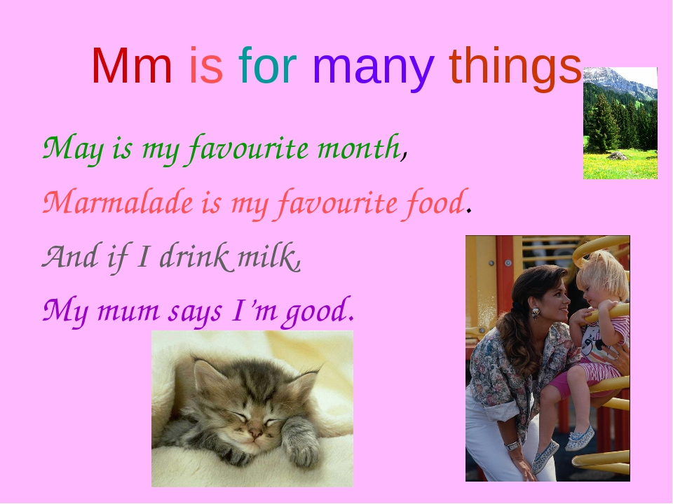 Mm is for many things May is my favourite month, Marmalade is my favourite fo...
