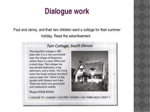 Dialogue work Paul and Jenny, and their two children want a cottage for their