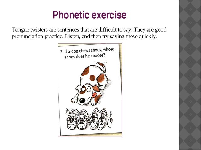 Phonetic exercise Tongue twisters are sentences that are difficult to say. Th...