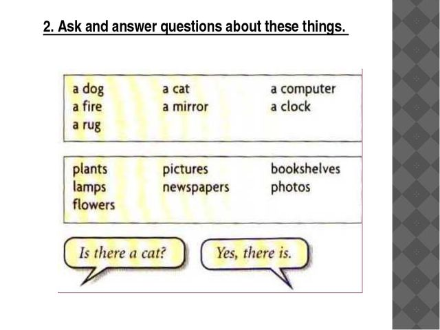 2. Ask and answer questions about these things.
