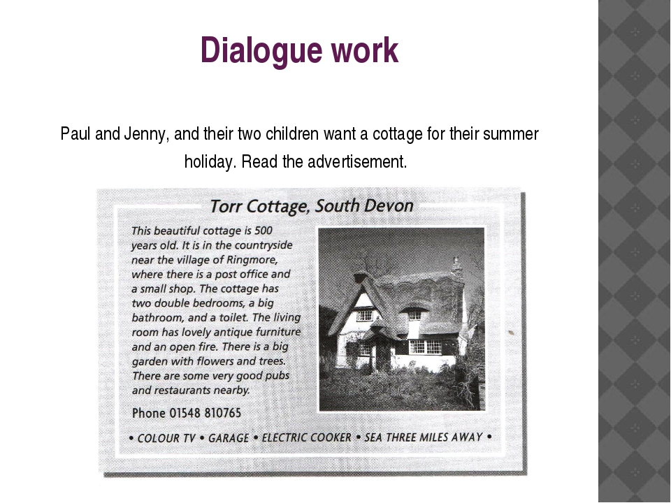 Dialogue work Paul and Jenny, and their two children want a cottage for their...
