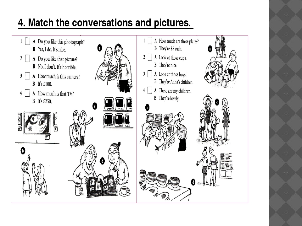 4. Match the conversations and pictures.