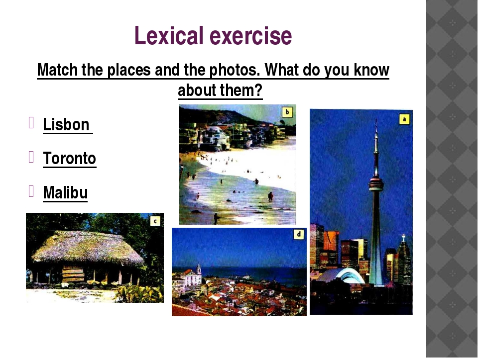 Lexical exercise Match the places and the photos. What do you know about them...