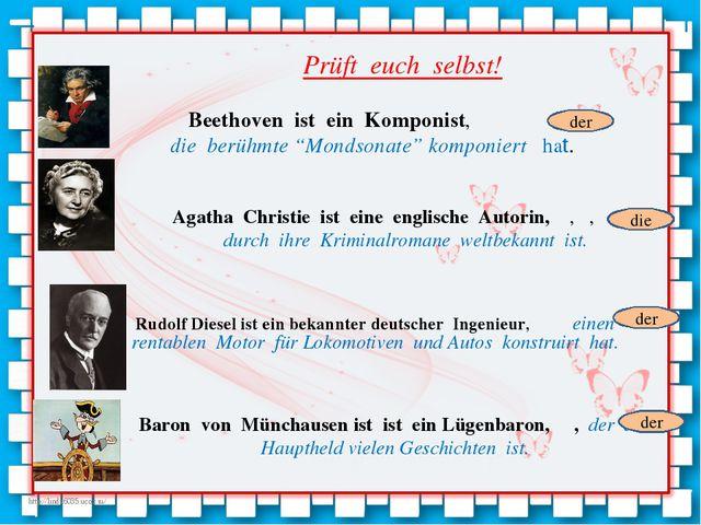 "Beethoven ist ein Komponist, die berühmte ""Mondsonate"" komponiert hat. Agatha..."