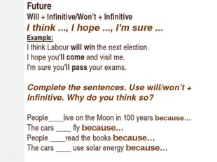Future Will + Infinitive/Won't + Infinitive I think ..., I hope ..., I'm sur