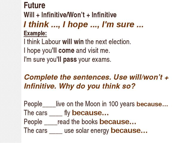 Future Will + Infinitive/Won't + Infinitive I think ..., I hope ..., I'm sur...