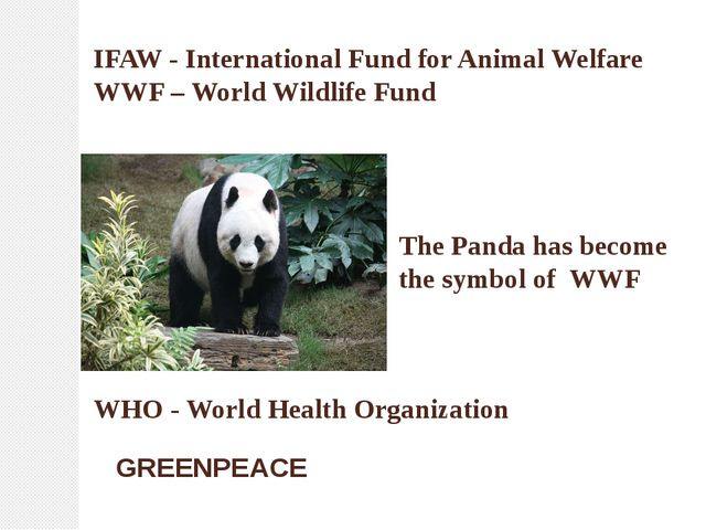 IFAW - International Fund for Animal Welfare WWF – World Wildlife Fund The Pa...