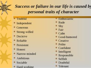 Success or failure in our life is caused by personal traits of character Trut