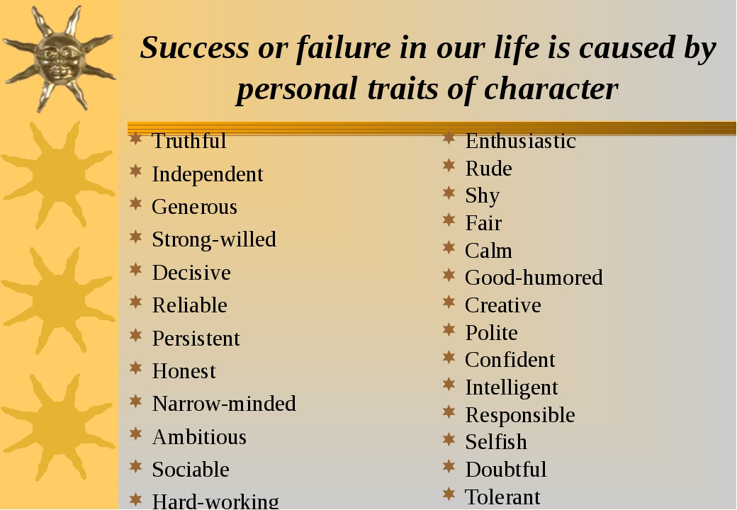 Success or failure in our life is caused by personal traits of character Trut...