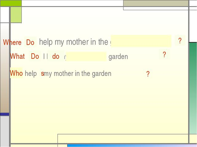 I help my mother in the garden Do Where I help my mother in the garden Do do...