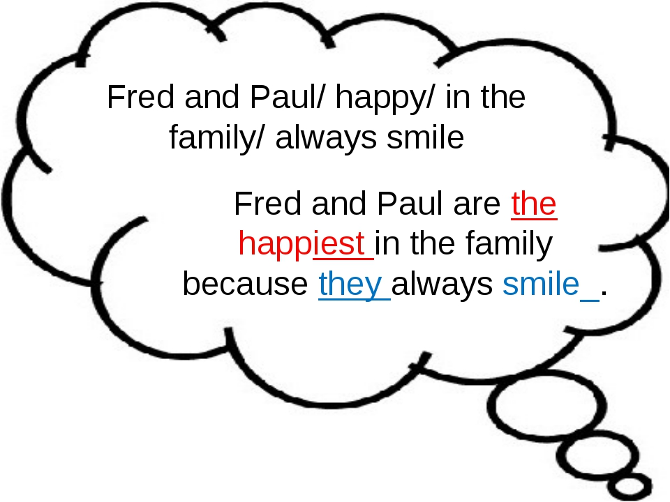 Fred and Paul/ happy/ in the family/ always smile Fred and Paul are the happi...
