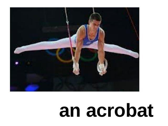 an acrobat