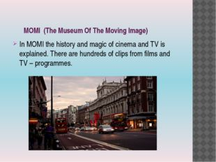 MOMI (The Museum Of The Moving Image) In MOMI the history and magic of cinem
