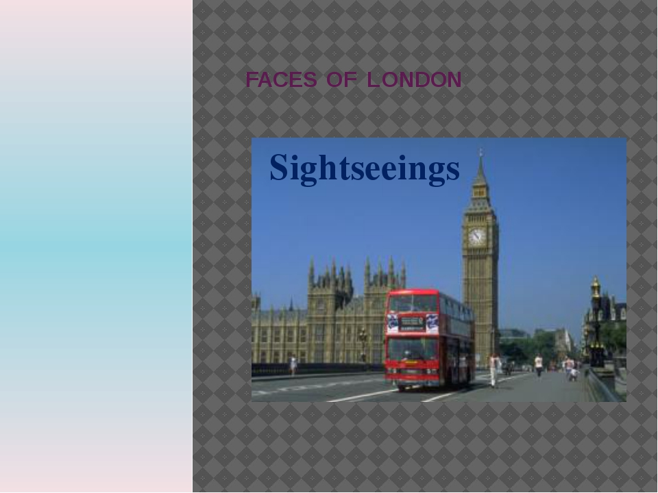 FACES OF LONDON Sightseeings