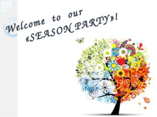 Welcome to our «SEASON PARTY»!