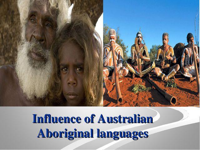 Influence of Australian Aboriginal languages