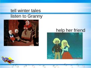 tell winter tales listen to Granny help her friend