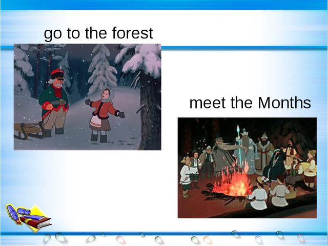 go to the forest meet the Months