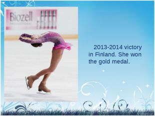 2013-2014 victory in Finland. She won the gold medal.