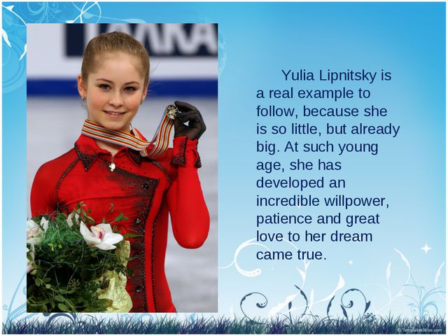 Yulia Lipnitsky is a real example to follow, because she is so little, but a...