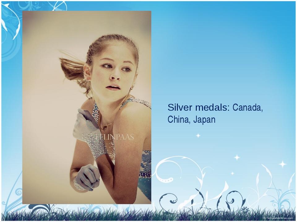 Silver medals: Canada, China, Japan