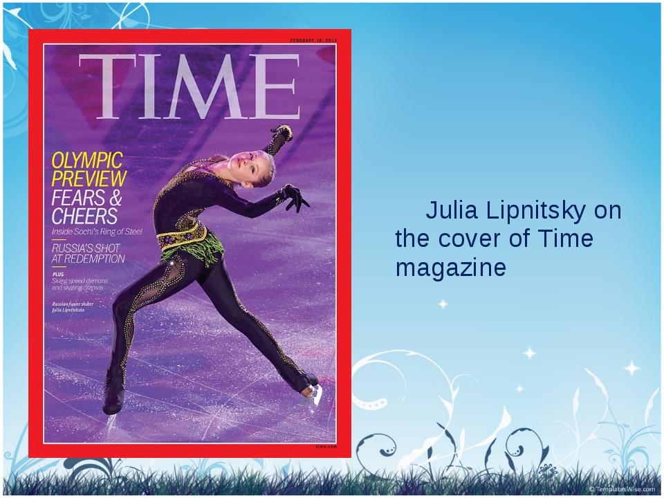 Julia Lipnitsky on the cover of Time magazine