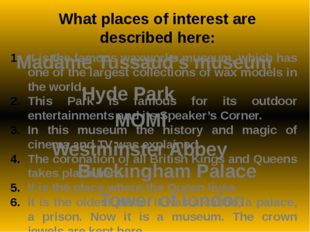 What places of interest are described here: It is the famous waxworks museum,