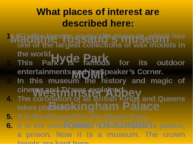 What places of interest are described here: It is the famous waxworks museum,...